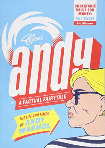 Andy. The Life And Times Of Andy Warhol (Art Masters)