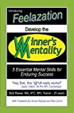 Develop the Winners Mentality: 5 Essential Mental Skills for Enduring Success