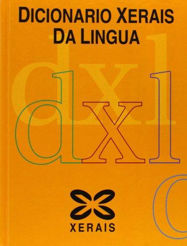 Dicionario Xerais da Lingua (Dicionarios - Dicionarios Xerais) por Xosé María Carballeira Anllo