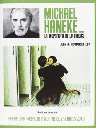 Michael Haneke. La Disparidad De Lo Tragico (Directores de Cine) por Juan A. Hernández Les