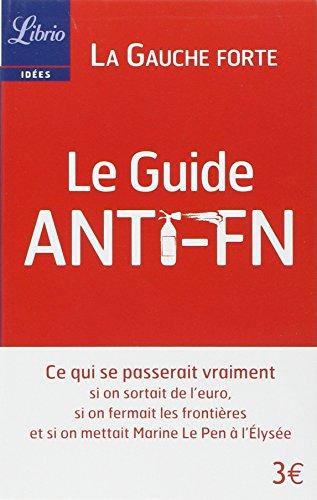 Le Guide anti-FN : Ce qui se passerait v...