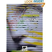 Lattante (Il teatro di Ludovica Masci Vol. 3) (Italian Edition)