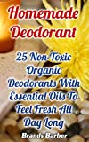 Homemade Deodorant: 25 Non-Toxic Organic Deodorants With Essential Oils To Feel Fresh All Day Long