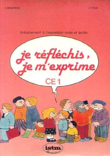 Je reflechis, je m'exprime : CE1 Entrainement à l expression orale et ecrite par Pille Jean-Pierre, Mauffrais Henri (Broché)