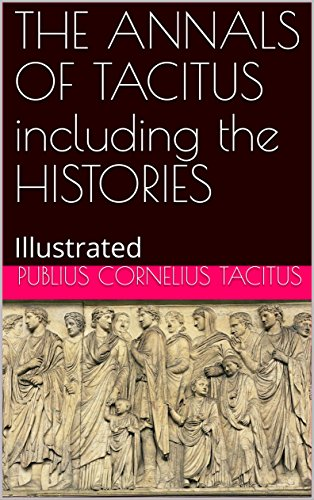 THE ANNALS OF TACITUS including the HISTORIES: Illustrated (English Edition)