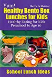 [(Yum! Healthy Bento Box Lunches for Kids : Healthy Eating for Kids Preschool to Age 10)] [By (author) Sherrie Le Masurier] published on (May, 2013)