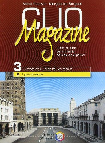 Clio magazine. Volume 3A: Il primo Novecento. Per le Scuole superiori