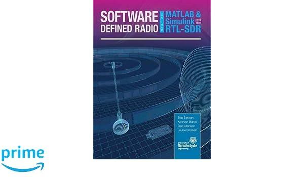 Software Defined Radio Using MATLAB U0026 Simulink And The RTL SDR: Amazon.de:  Robert W Stewart, Kenneth W Barlee, Dale S W Atkinson: Fremdsprachige Bücher