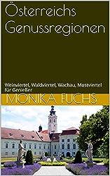 Österreichs Genussregionen: Weinviertel, Waldviertel, Wachau, Mostviertel für Genießer (TravelWorldOnline Insidertipps 5)