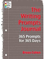 The Writing Prompts Journal: 365 Prompts for 365 Days by Bryan Cohen (2012-10-05)