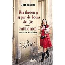 Una ilusión y un par de botas del 36. Biografía autorizada de Paula Rojo (Corazón joven)