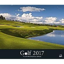 Golf 2017 - Sportkalender, Golfkalender, Fotokalender, Wandkalender - 46 x 39 cm