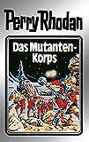 "Perry Rhodan 2: Das Mutantenkorps (Silberband): 2. Band des Zyklus ""Die Dritte Macht"" (Perry Rhodan-Silberband) (German Edition)"
