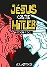Jésus contre Hitler, tome 5 : Nom de Dieu ! par Jomunsi