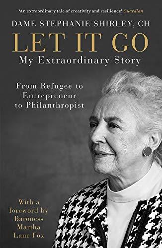 Preisvergleich Produktbild Let It Go: My Extraordinary Story - From Refugee to Entrepreneur to Philanthropist