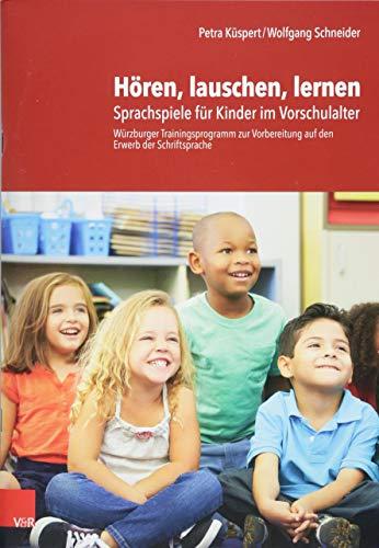 Hören, lauschen, lernen - Anleitung: Sprachspiele für Kinder im Vorschulalter - Würzburger Trainingsprogramm zur Vorbereitung auf den Erwerb der Schriftsprache. Anleitung