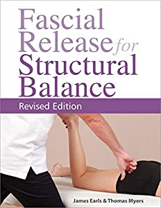 balance massage: Fascial Release for Structural Balance, Revised Edition (English Edition)
