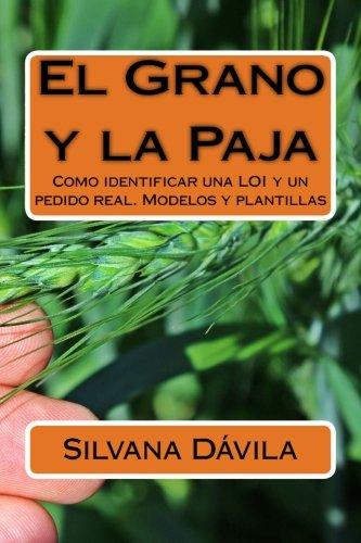 El Grano y la Paja: Como identificar una LOI y un pedido real. Modelos y plantillas por Sra Silvana Moreira Dávila