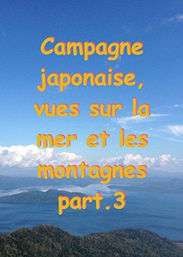Couverture du livre Campagne japonaise, vues sur la mer et les montagnes part.3