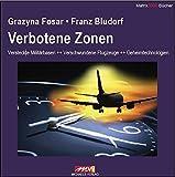 Verbotene Zonen: Versteckte Militärbase + Verschwundene Flugzeuge + Geheimtechnologien - Grazyna Fosar