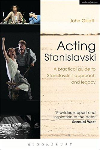 Acting Stanislavski: A practical guide to Stanislavski's approach and legacy por John Gillett