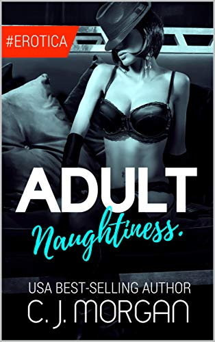ADULT NAUGHTINESS: Naughty, Forbidden Stories of Romance and ...