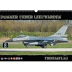 Donner ueber Leeuwarden (Wandkalender 2017 DIN A3 quer): Kampfflugzeuge vom Frisianflag (Monatskalender, 14 Seiten ) (CALVENDO Technologie)