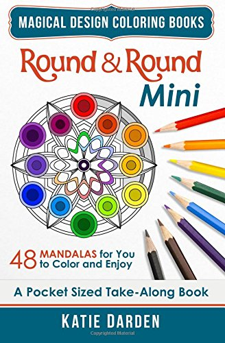round-round-mini-pocket-sized-take-along-coloring-book-48-mandalas-for-you-to-color-enjoy-volume-4-m