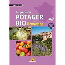 Le guide du potager bio en Provence