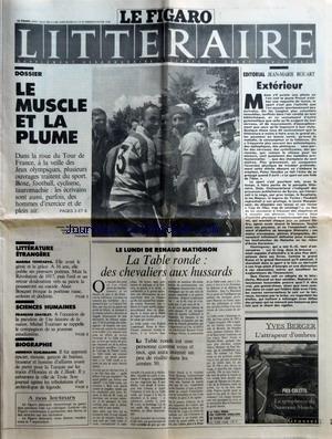 FIGARO LITTERAIRE (LE) [No 0] du 07/07/1992 - J.MARIE ROUART - EXTERIEUR - LE MUSCLE ET LA PLUME - TOUR DE FRANCE - JEUX OLYMPIQUES - BOXE - FOOT - CYCLISME - TAUROMACHIE - LA TABLE RONDE - DES CHEVALIERS AUX HUSSARDS - MARINA TSVETAEVA - FRANCOIS CHATELET - HEINRICH SCHLIEMANN par Collectif