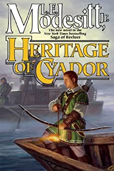 Heritage of Cyador (Saga of Recluce Book 18) by [Modesitt Jr., L. E.]