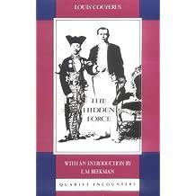 The Hidden Force (Quartet Encounters) by Louis Couperus (1992-09-01)