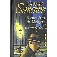 Six enquêtes de Maigret