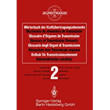 2: Wörterbuch der Kraftübertragungselemente / Diccionario elementos de transmisión / Glossaire des Organes de Transmission / Glossary of Transmission. . . (German, Spanish and French Edition)