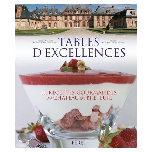 Tables d'excellences : Histoire & gastronomie au château Breteuil : 62 recettes gourmandes de Michèle Villemur (6 octobre 2011) Relié