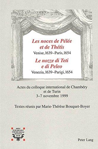 LES NOCES DE PELEE ET THETIS, VENISE 1639-PARIS 1654