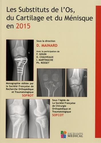 Les substituts de l'os, du cartilage et du ménisque en 2015