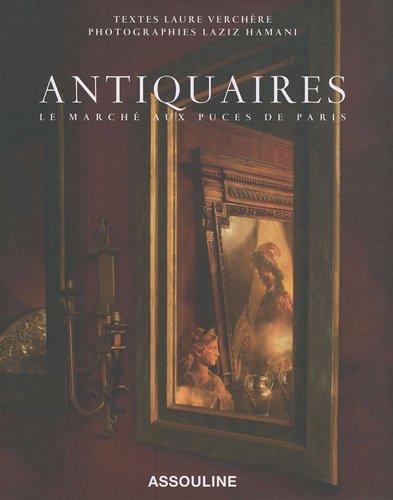 Antiquaires : Le marché aux puces de Paris par Laure Verchère, Laziz Hamani