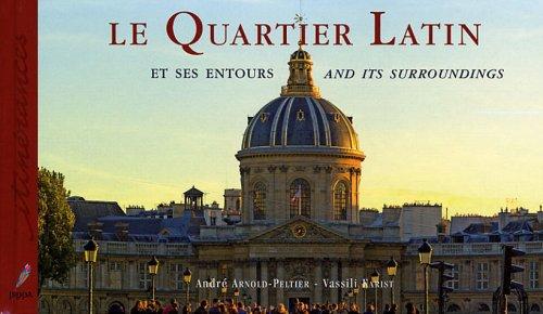 Le Quartier Latin et ses entours : Edition bilingue français-anglais