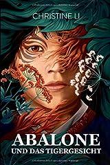 Abalone und das Tigergesicht (Die Saga von Abalone, Band 0) Taschenbuch