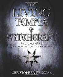 The Living Temple of Witchcraft: Mystery, Ministry, and the Magickal Life, The Descent of the Goddess