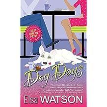 [(Dog Days)] [By (author) Elsa Watson] published on (June, 2012)