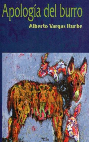 La apología del burro por Alberto  Vargas iturbe