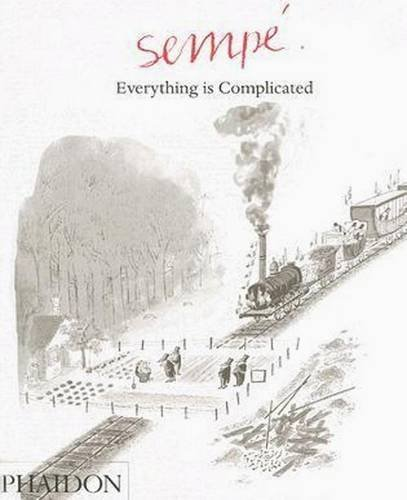 Sempe: Everything is Complicated by Jean-Jacques Semp?? (2006-11-01)