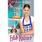 Miracle Pie (Miracle Interrupted Book 4) (English Edition)