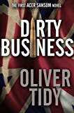 Dirty Business (The Acer Sansom Novels Book 1) (English Edition)