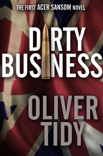 dirty-business-the-acer-sansom-novels-book-1-english-edition