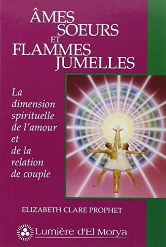 Âmes sœurs et flammes jumelles : La dimension spirituelle de l'amour et de la relation de couple