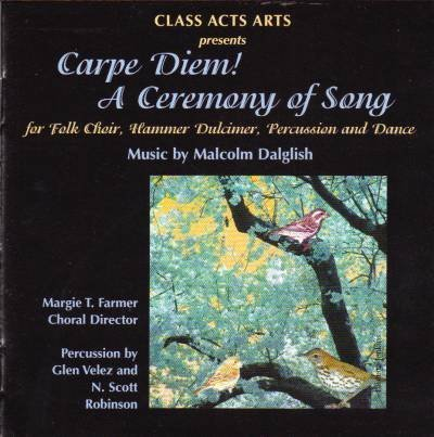 Carpe Diem! A Ceremony of Song for Folk Choir, Hammer Dulcimer, Percussion and Dance by Malcolm Dalglish (2003-05-03) - Amazon Musica (CD e Vinili)