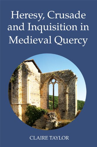 Heresy, Crusade and Inquisition in Medieval Quercy (2) (Heresy and Inquisition in the Middle Ages) por Claire Taylor